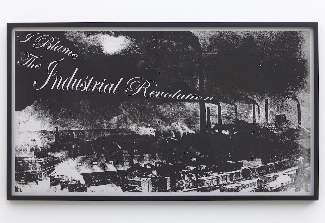 """Jeremy Deller, """"I blame the Industrial Revolution"""" from the series 'Posters' (2012) (photo by Thomas Mueller, courtesy the artist)"""