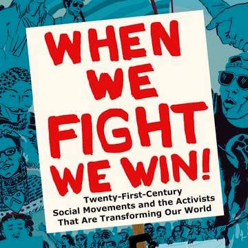 Cover of 'When We Fight, We Win!: Twenty-First-Century Social Movements and the Activists That Are Transforming Our World' (courtesy The New Press)