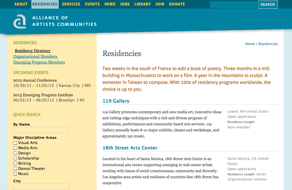 The Alliance of Artist Communities provides a free searchable databse of over a thousand residency programs.