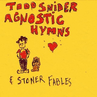 todd-snider-agnostic-hymns-stoner-fables
