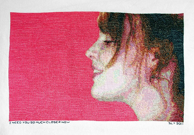 """Stacia Yeapanis. """"Claire Fischer"""" (2011). Handmade cross-stitch embroidery, 10 x 16."""" Text: I need you so much closer now"""