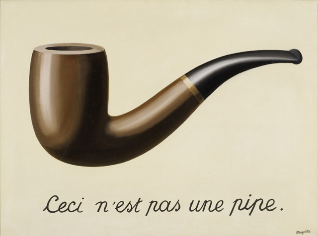 It doesn't get more ironic than this … René Magritte (Belgium, 1898-1967). La trahison des images (Ceci n'est pas une pipe) (The Treachery of Images [This is Not a Pipe]). 1929. Oil on canvas. 23 3/4 x 31 15/16 x 1 in. (60.33 x 81.12 x 2.54 cm). (Los Angeles County Museum of Art, Los Angeles, California, U.S.A. © Charly Herscovici -– ADAGP – ARS, 2013. Photograph: Digital Image © 2013 Museum Associates/LACMA,Licensed by Art Resource, NY)