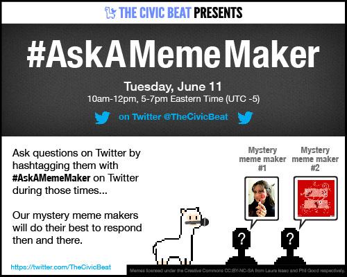 #AskAMemeMaker (via thecivicbeat.com)