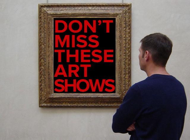 donnotmisstheseartshows-640