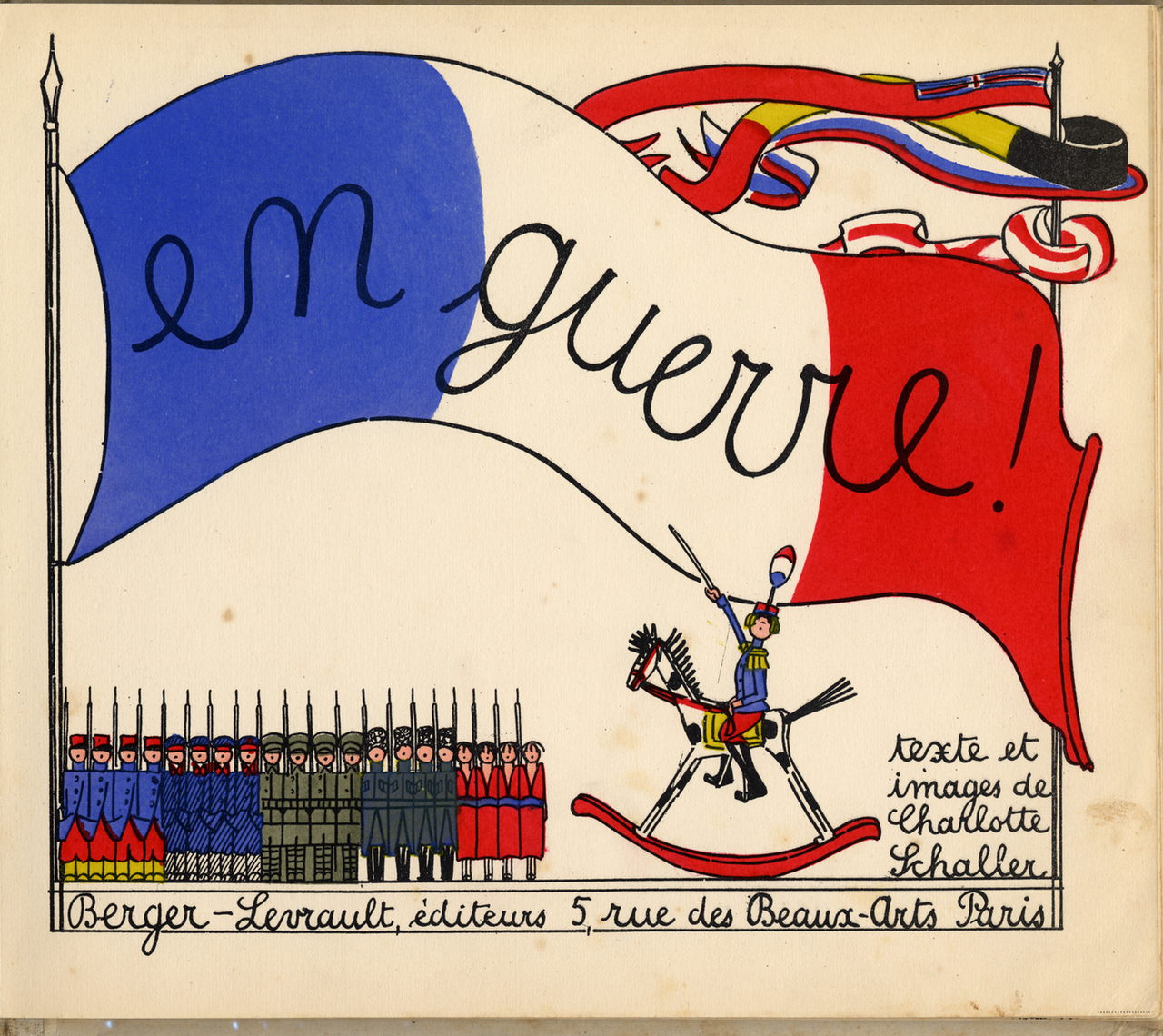 Charlotte Schaller. En guerre! Paris: Berger-Levrault, [1914]. On loan from a private collection.