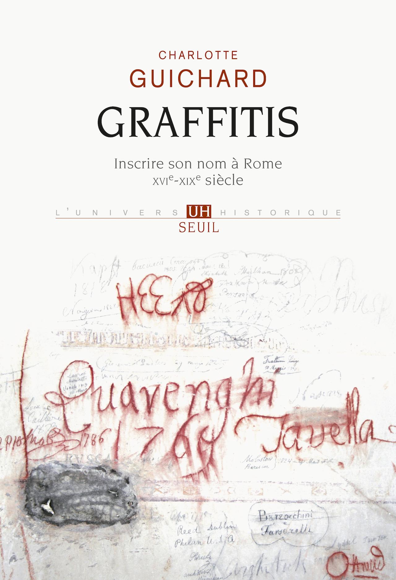 Cover of 'Graffitis: Inscrire son nom à Rome (XVIe-XIXe siècle)' by Charlotte Guichard (courtesy Éditions du Seuil)