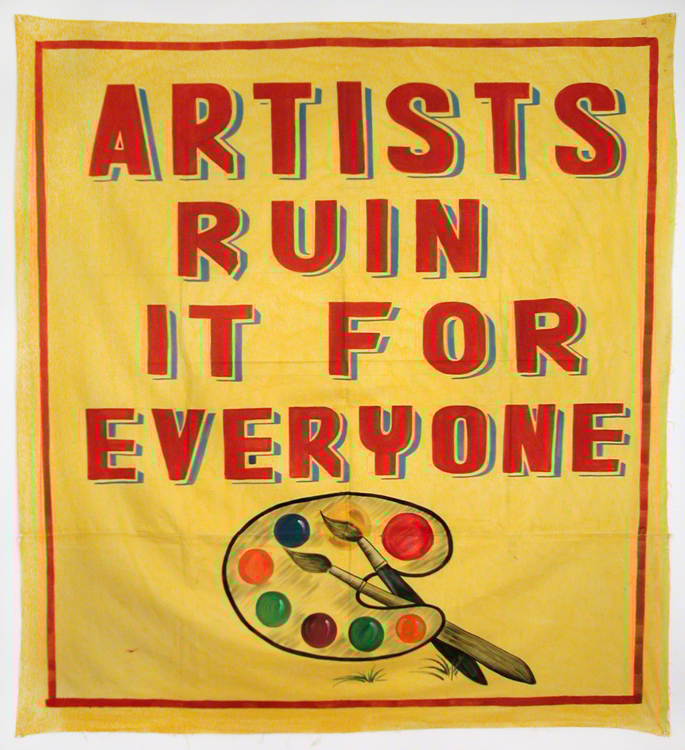 "Bob and Roberta Smith, ""Artists Ruin it For Everyone"" (2002) (Image courtesy the artist and Pierogi)"