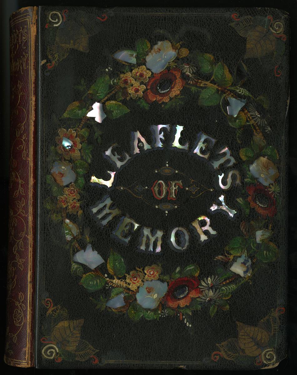 """""""Leaflets of Memory"""" (New York: Leavitt & Allen, 1856) (via Library Company Conservation Dept.)"""