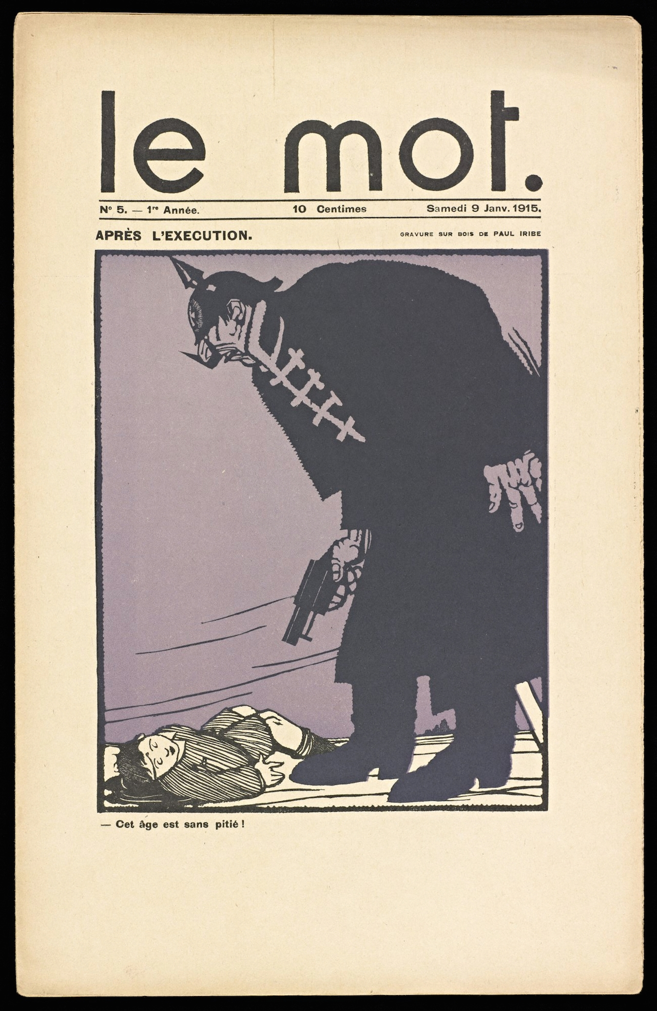 After the Execution Paul Iribe (French, 1883–1935). Color woodcut Le mot 1, no. 5 (January 9, 1915): cover. The Getty Research Institute, Los Angeles (84-S761)