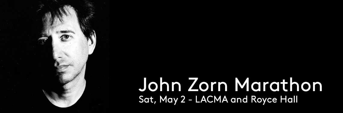 John Zorn Marathon (via cap.ucla.edu)