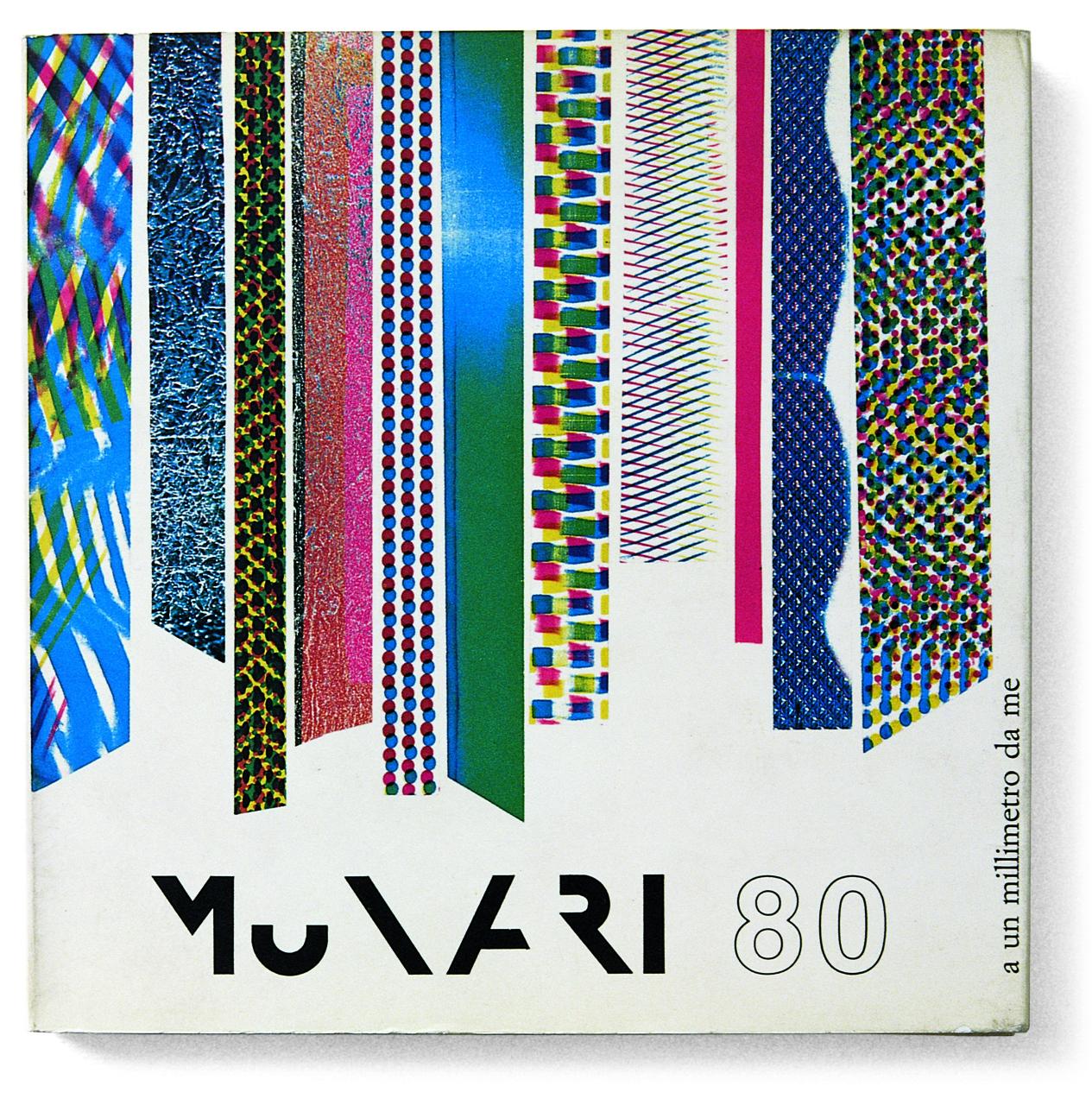 'Munari 80: A un millimetro da me' (Milan: Edizioni di Vanni Scheiwiller, 1987)