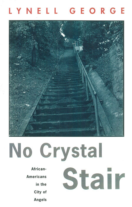 """Lynell George's """"No Crystal Stair: African-Americans in the City of Angels"""" (via penguinrandomhouse.com)"""