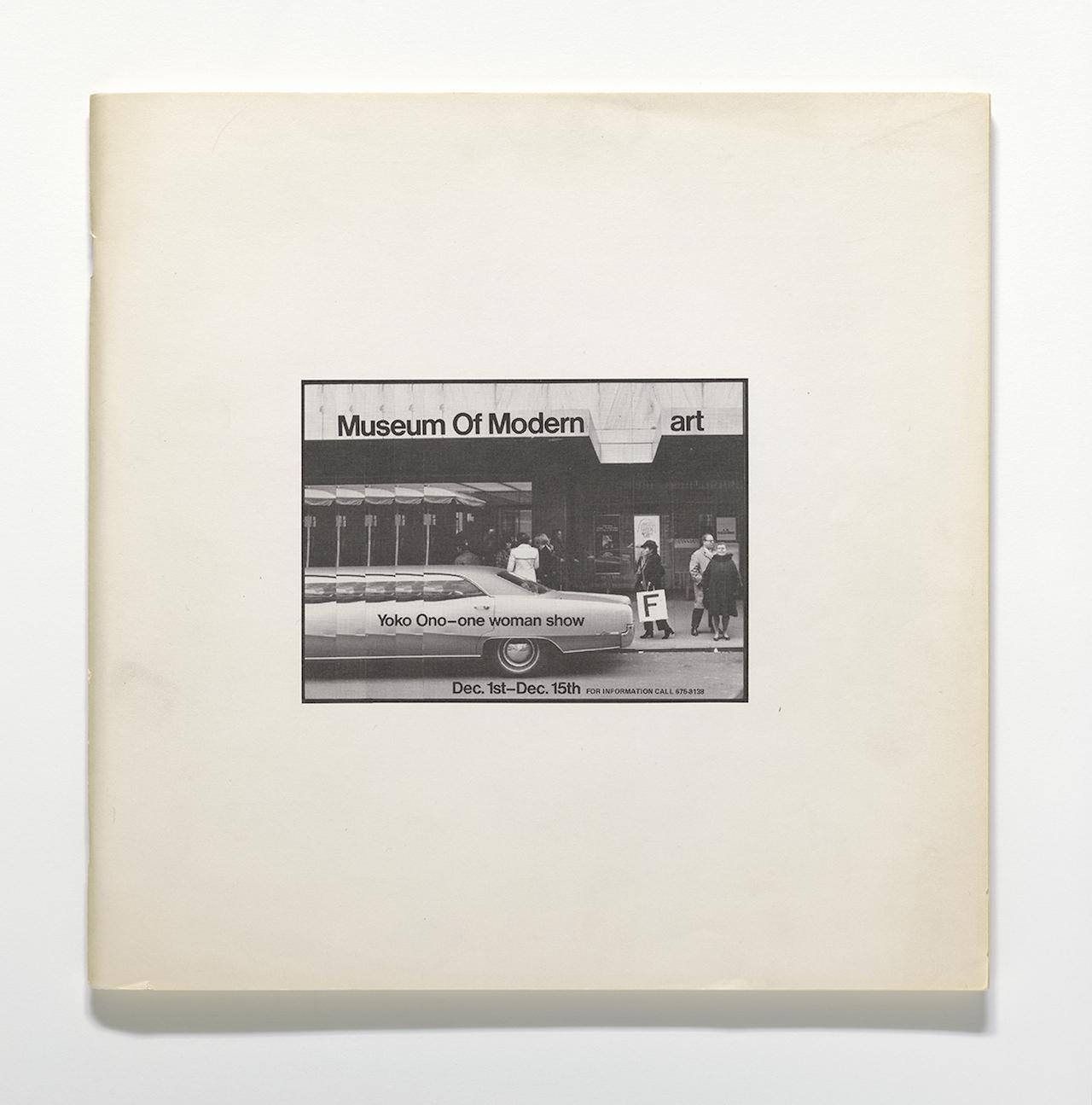 Yoko Ono (Japanese, born 1933) Museum of Modern [F]art. 1971. Exhibition catalogue, offset, 11 13/16 x 11 13/16 x 3/8″ (30 x 30 x 1 cm). The Museum of Modern Art Library, New York. © Yoko Ono 2014