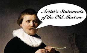 Post image for The Artist Statements of the Old Masters