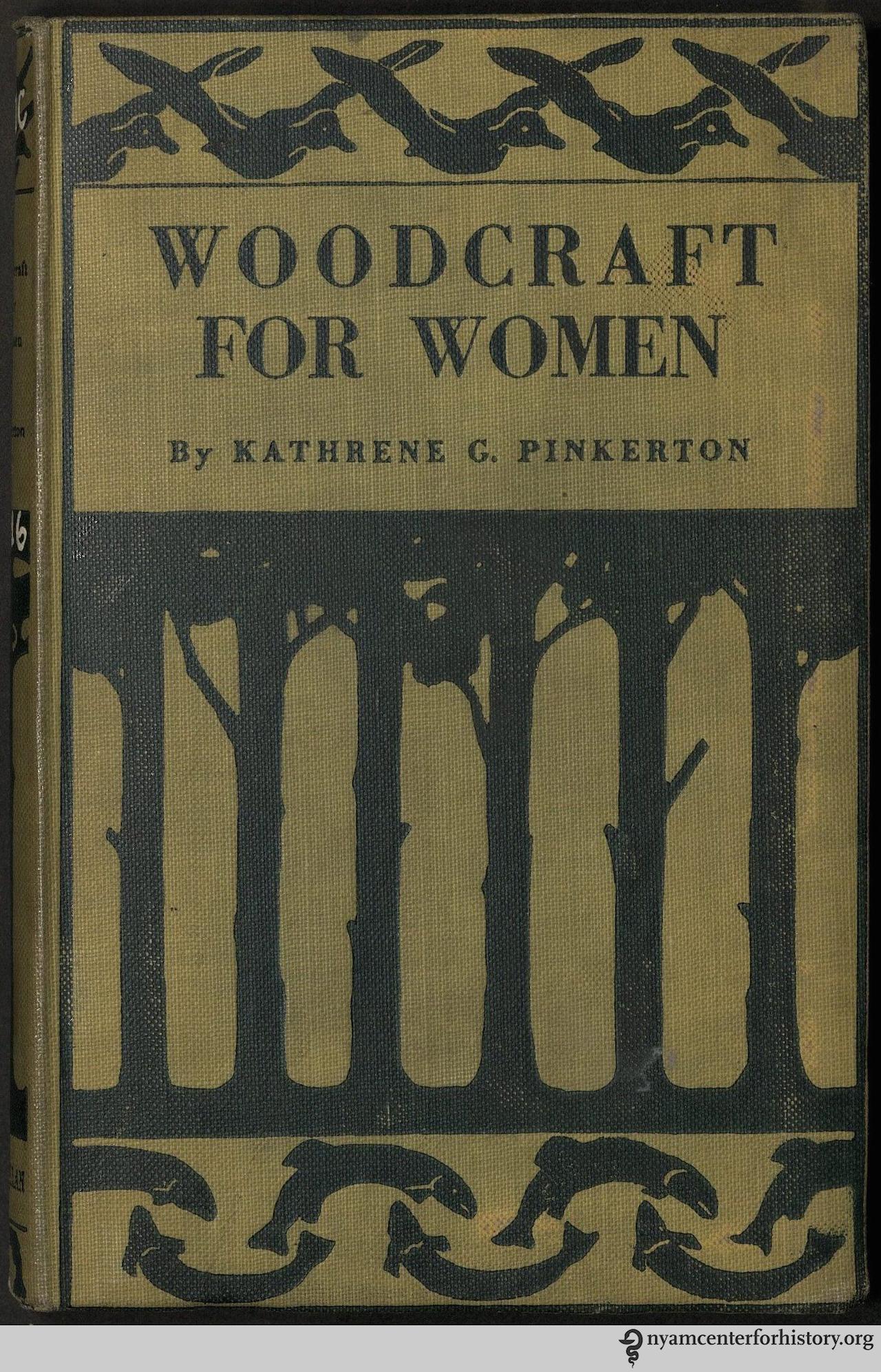 'Woodcraft for Women' by Kathrene Sutherland Gedney Pinkerton (1916)