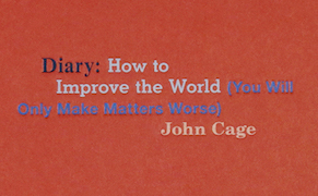 Post image for Taking His Chance: John Cage's Diary