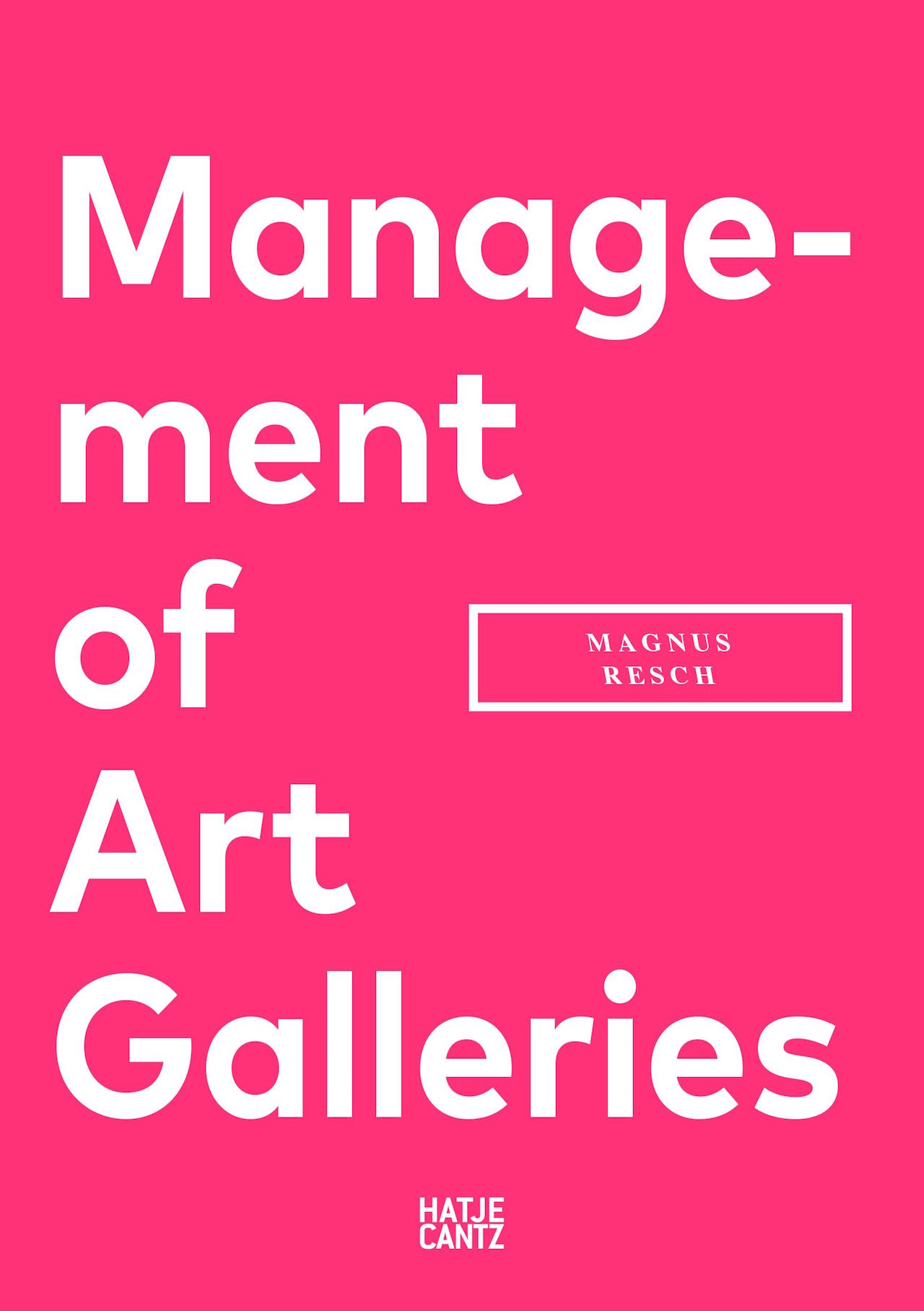 The cover of Magnus Resch's 'Management of Art Galleries' (courtesy Hatje Cantz)