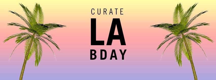 curate LA birthday (via facebook)