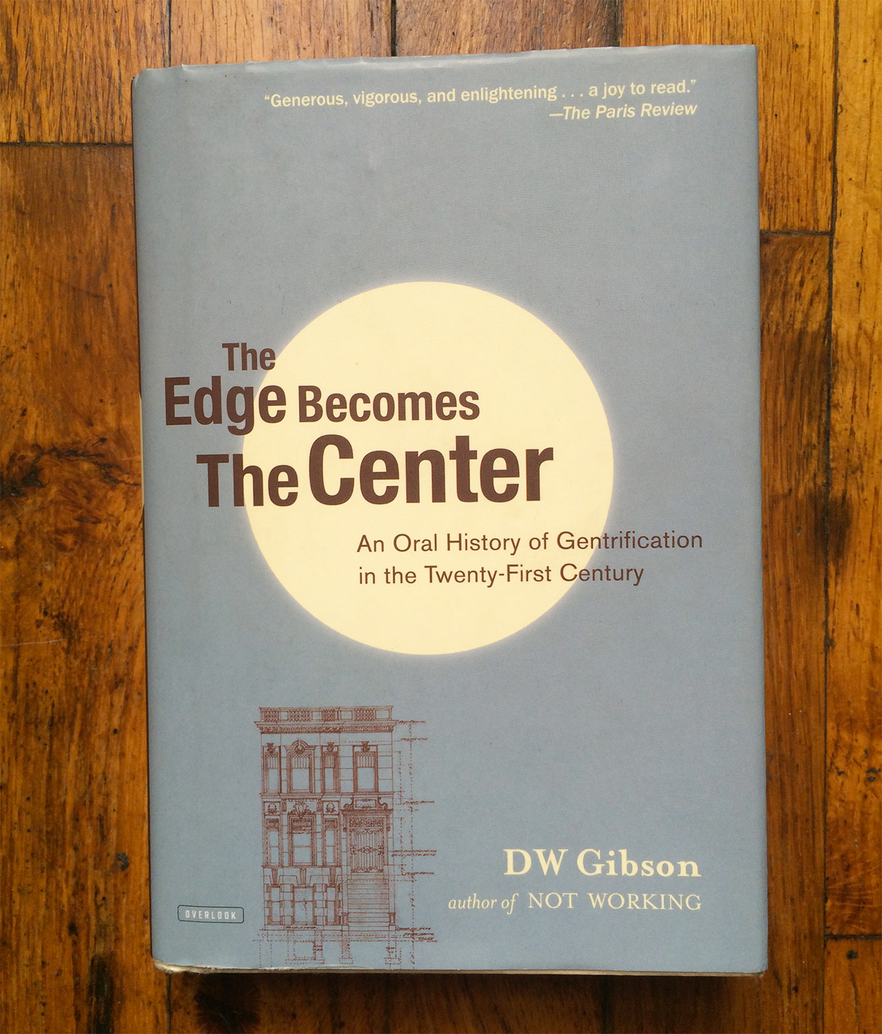 The cover of DW Gibson's 'The Edge Becomes the Center: An Oral History of Gentrification in the 21st Century' (photo by the author)