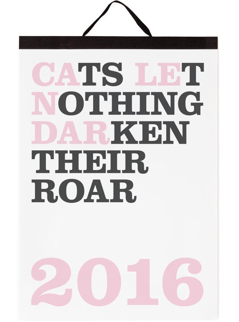 Cats Let Nothing Darken Their Roar Calendar (via Cooper Hewitt)