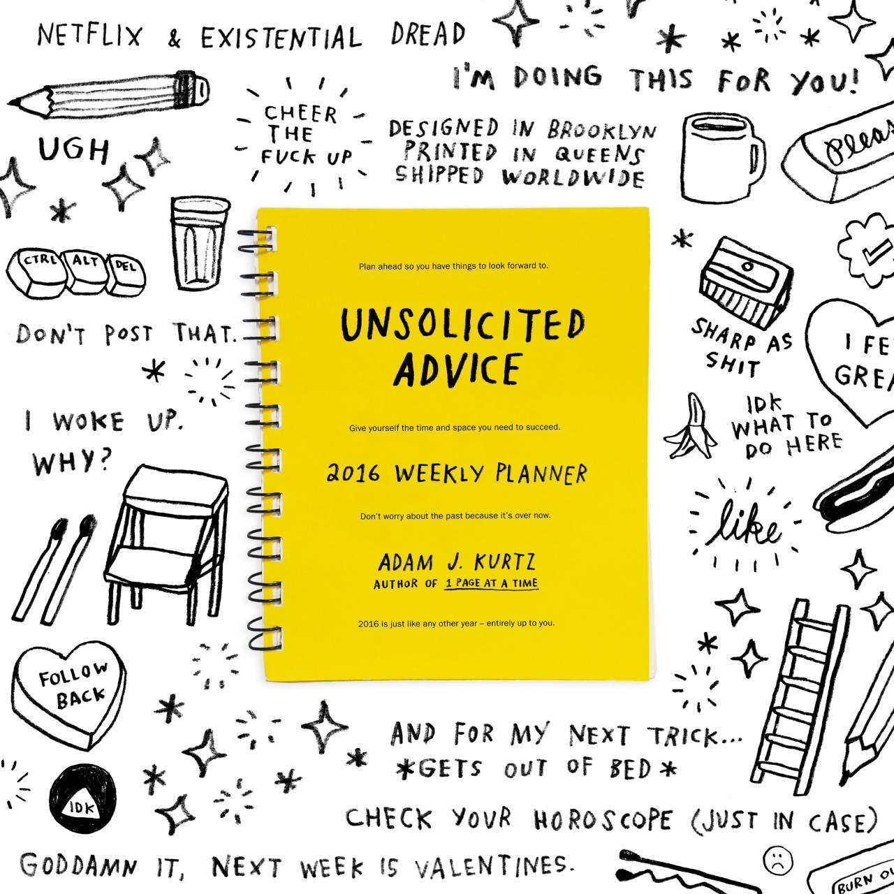 Unsolicited Advice 2016 (via Adam J. Kurtz)