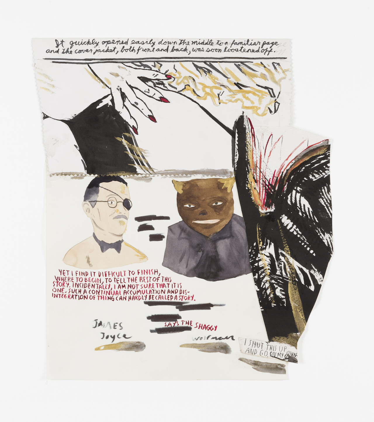 Marcel Dzama and Raymond Pettibon James Joyce, 2015 Pencil, ink, gouache, and collage on paper 16 x 14 1/2 inches (40.6 x 36.8 cm)