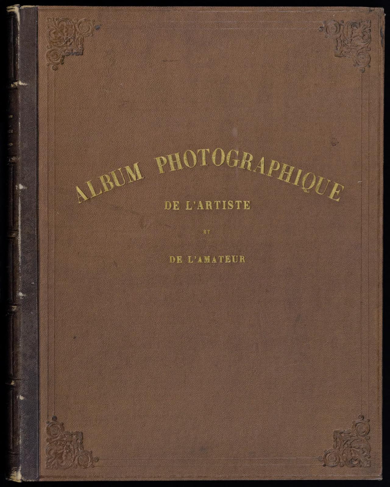 """Cover of Louis Désiré Blanquart-Evrard's """"Album photographique de l'artiste et de l'amateur"""" (1851), published by Lille et al (click to enlarge)"""