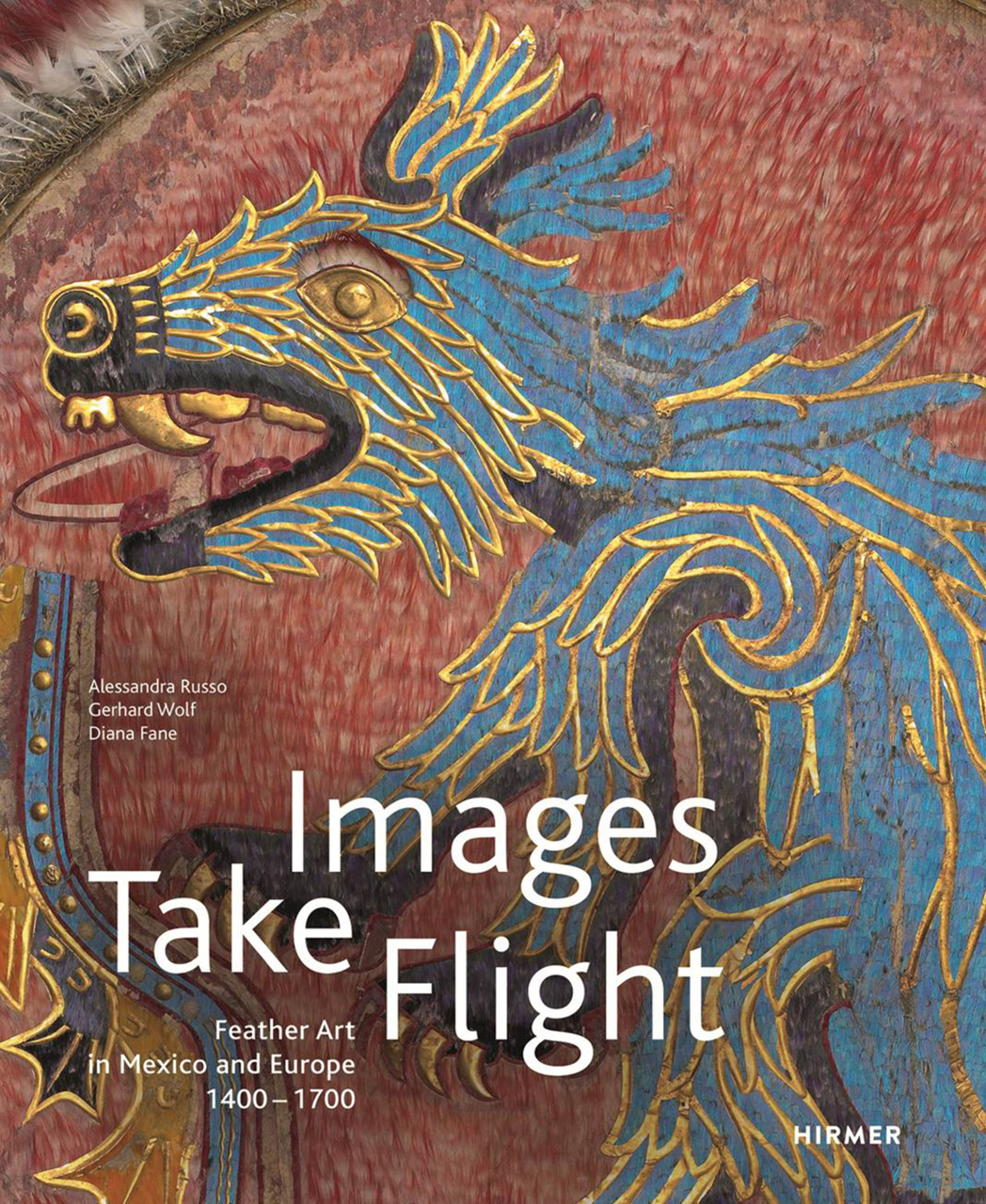 Cover of 'Images Take Flight: Feather Art in Mexico and Europe' (click to enlarge)