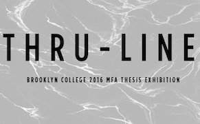 Post image for 'Thru-Line,' Brooklyn College's 2016 MFA Thesis Exhibition, Opens May 5