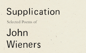 Post image for Reader's Diary: 'Supplication: Selected Poems of John Wieners'