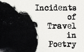 Post image for Reader's Diary: Frank Lima's 'Incidents of Travel in Poetry'