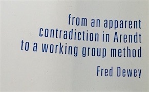 Post image for Reader's Diary: Fred Dewey's 'From an Apparent Contradiction in Arendt'