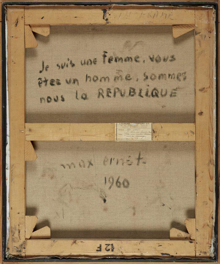 """The back of MAX ERNST """"Je suis une femme, vous êtes un homme, sommes nous la république"""" (1960)"""