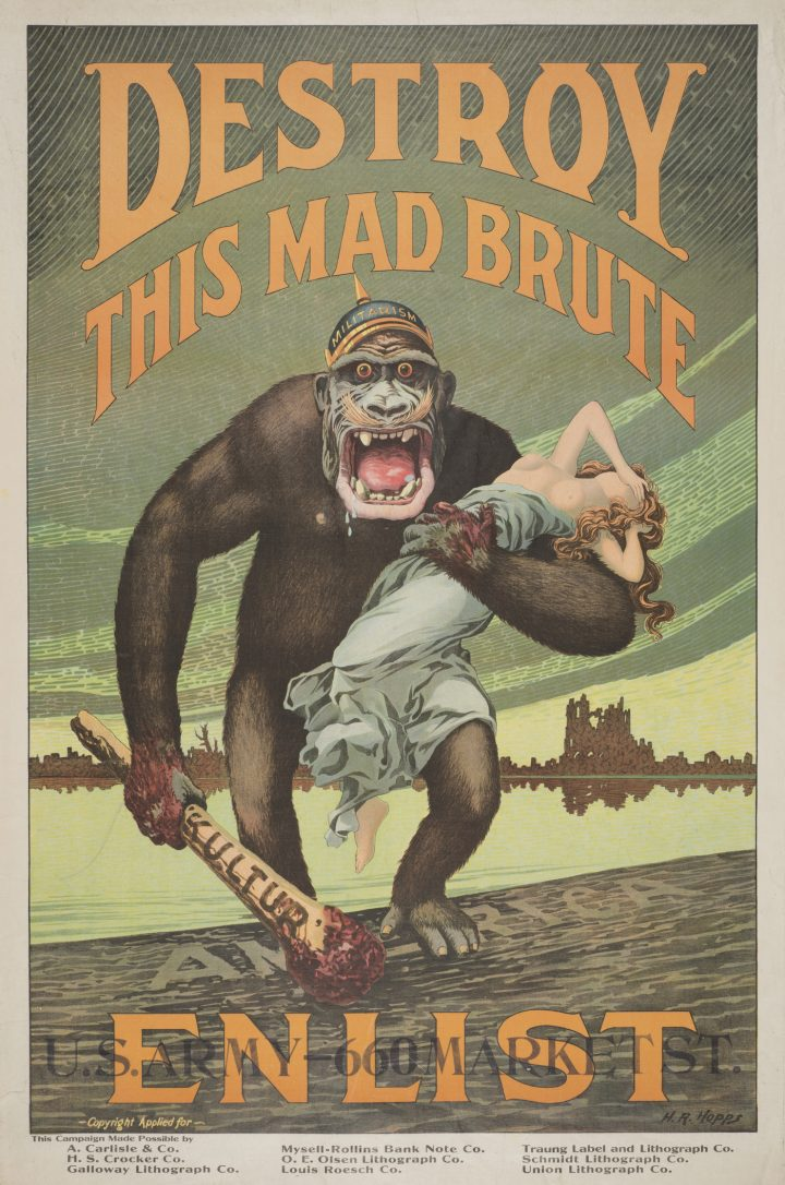 """Harry Ryle Hopps, """"Destroy This Mad Brute — Enlist"""" (1917), poster, 41 15/16 × 27 7/8 in (courtesy the Harry Ransom Center, The University of Texas at Austin)"""
