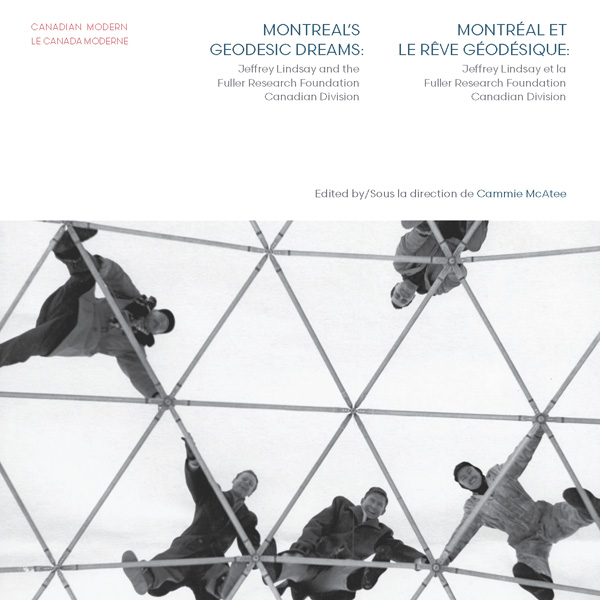 Cover of Montreal's Geodesic Dreams (courtesy Dalhousie Architectural Press)