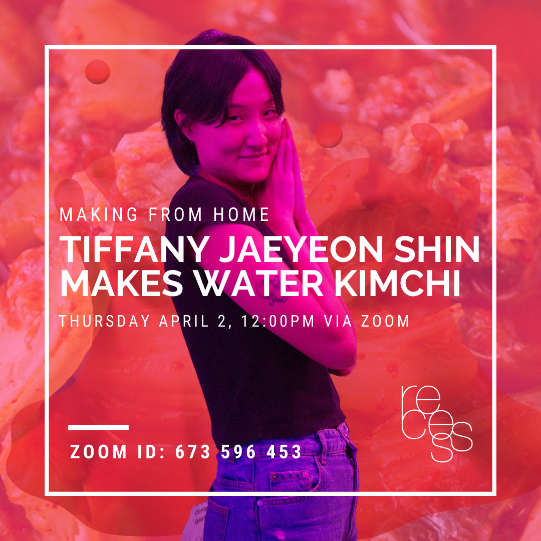 """A flier for """"Making From Home: Tiffany Jaeyeon Shin Makes Water Kimchi"""" on Thursday, April 2 at 12pm via Zoom, ID: 673 596 453 (image courtesy of Recess and features the artist, Shin, standing with her hands raised to her smiling face, amid an orange abstracted background)"""