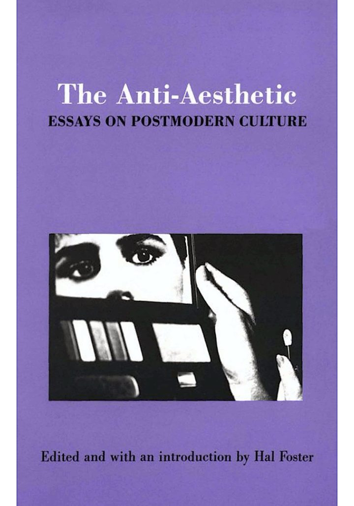 Foster Hal ed The Anti Aesthetic Essays on Postmodern Culture